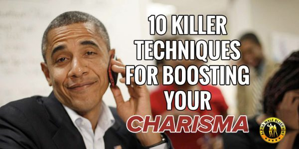 How to be Charismatic: 10 Killer Techniques