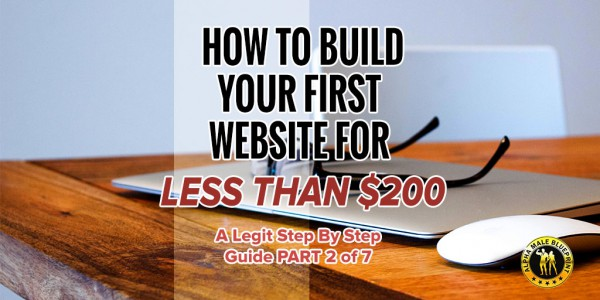 How To Build Your First Website For Less Than $200 – A legit step by step guide PART 2 of 7