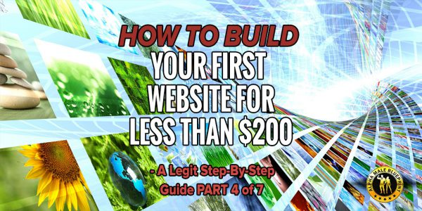 How To Build Your First Website For Less Than $200 – A legit step by step guide PART 4 of 7