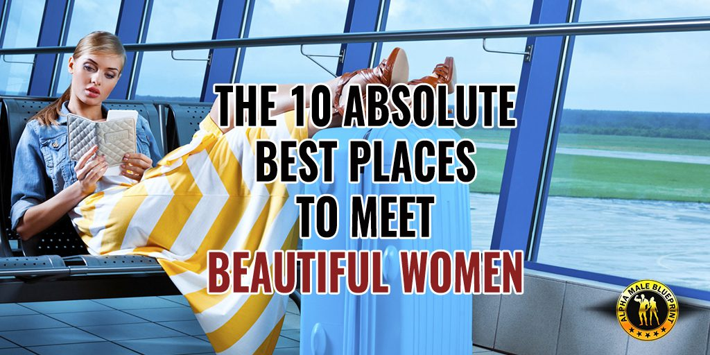 The best place to meet women