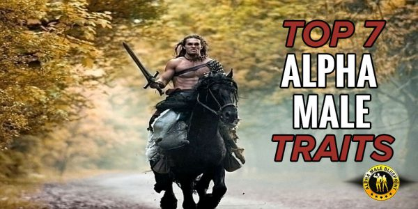 Top 7 Alpha Male Traits