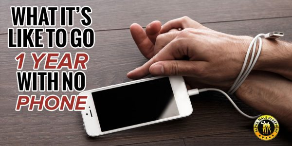 What I Learned From Living With No Cell Phone For Over A Year.